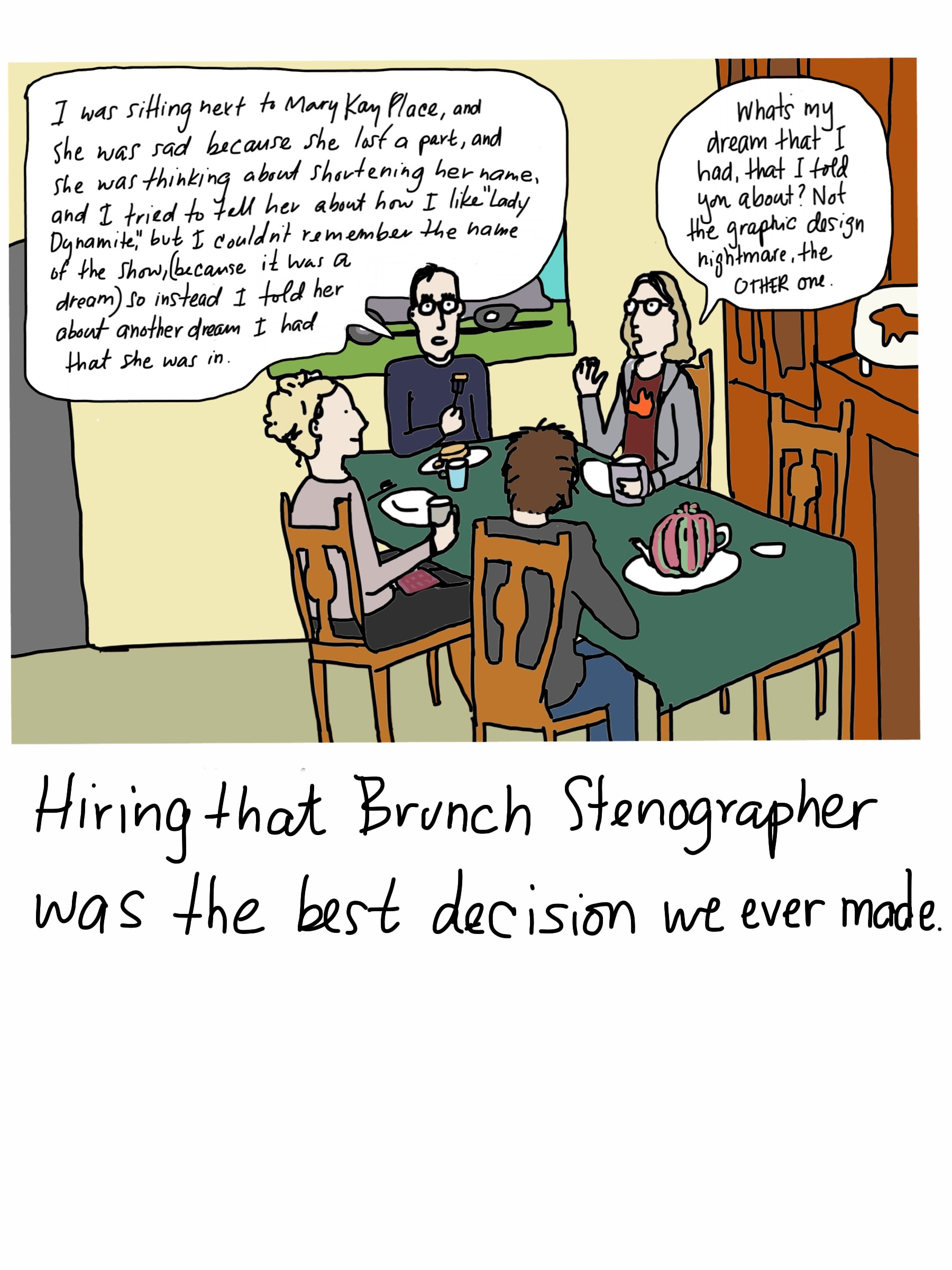 The folly of hiring a brunch stenographer
